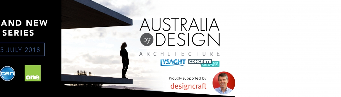 Australia by Design 2018, Architecture returns for national broadcast on July 15, 2018 on TEN